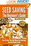 Seed Saving The Beginner's Guide: How...