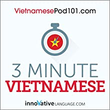3-Minute Vietnamese - 25 Lesson Series Audiobook Audiobook by  Innovative Language Learning LLC Narrated by  Innovative Language Learning LLC