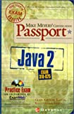 Mike Meyers' Java 2 Certification Passport (Exam 310-025) (0072193662) by Cindy Glass