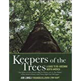 Keepers of the Trees: A Guide to Re-Greening North Americaby Ann Linnea