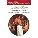 Marriage at the Millionaire's Command: Taken by the Millionaire (Harlequin Presents)by Anne Oliver