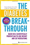 The Diabetes Breakthrough: Based on a...