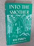 img - for Into the Smother: A Journal of the Burma-Siam Railway. book / textbook / text book
