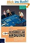 Sensoren am Arduino: H�ren, Sehen, F�...