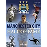 The Official Manchester City Football Club Hall of Fameby Gary James