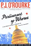 img - for Parliament of Whores: A Lone Humorist Attempts to Explain the Entire U.S. Government (O'Rourke, P. J.) book / textbook / text book
