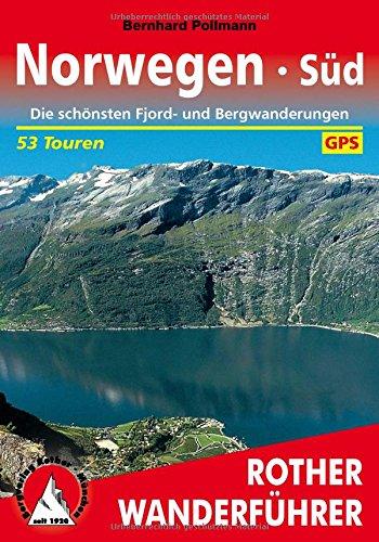 Norwegen Süd: Die schönsten Fjord- und Bergwanderungen. 53 Touren. Mit GPS-Tracks. (Rother Wanderführer)