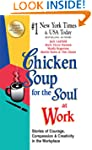 Chicken Soup for the Soul at Work - E...