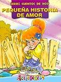 Pequena Historia de Amor - Cuentos de Hoy (Spanish Edition)