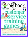 img - for The Big Book of Customer Service Training Games (Big Book Series) 1st (first) Edition by Carlaw, Peggy, Deming, Vasudha [1998] book / textbook / text book