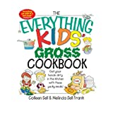 The Everything Kids' Gross Cookbook: Get Your Hands Dirty in the Kitchen With These Yucky Meals (The Everything...