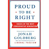 Proud to Be Right: Voices of the Next Conservative Generation ~ Matthew Lee Anderson