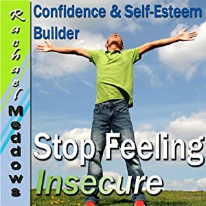 Let Go of Insecurity Hypnosis: Confidence & Self-Esteem, Inner Power, Guided Meditation Hypnosis & Subliminal | [Rachael Meddows]