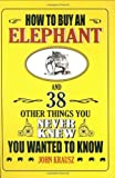 How-to-Buy-an-Elephant-and-38-Other-Things-You-Never-Knew-You-Wanted-to-Know