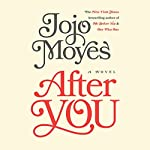 After You: A Novel | Jojo Moyes