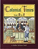 Colonial Times from A to Z (Alphabasics)