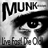 Live Fast! Die Old! (The Juan MacLean Remix)