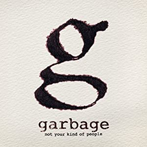 Not Your Kind of People Garbage Album on CD