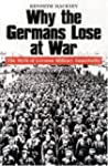 Why the Germans Lose at War: The Myth...