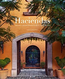 Haciendas: Spanish Colonial Houses in the U.S. and Mexico BY:CASTOR FUENTES
