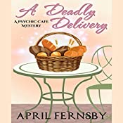A Deadly Delivery: A Psychic Cafe Mystery   [April Fernsby]