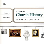 A Survey of Church History Teaching Series, Part 4: AD 1600-1800   R. C. Sproul
