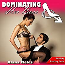 Dominating Her Boss: Dominating Her Man, Book 2 Audiobook by Alana Melos Narrated by Audrey Lusk