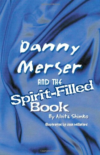 Danny Merser And The Spirit-Filled Book