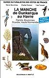 echange, troc Marcel Bournérias - La Manche de Dunkerque au Havre: Flandre, Boulonnais, Picardie, Haute-Normandie
