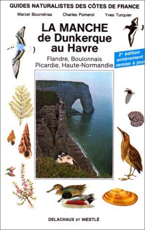 La Manche de Dunkerque au Havre
