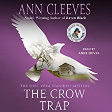 The Crow Trap: A Vera Stanhope Mystery Audiobook by Ann Cleeves Narrated by Anne Dover