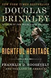 img - for Rightful Heritage: Franklin D. Roosevelt and the Land of America book / textbook / text book