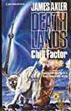 James Axler Chill Factor (Deathlands)