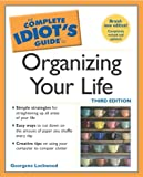 The Complete Idiot's Guide to Organizing your Life (3rd Edition) (0028643186) by Georgene Lockwood