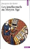 Les Intellectuels au Moyen-Age (French Edition) (2020086913) by Le Goff, Jacques