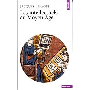 Les Intellectuels au Moyen-Age