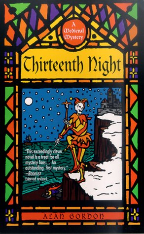 Thirteenth Night: A Medieval Mystery, Alan Gordon