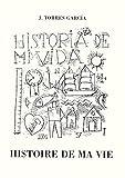 echange, troc Joaquín Torres-García - Histoire de ma vie / J. Torres-García ; traduction de Catherine Ballestero