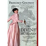 The Divine Husband: A Novel ~ Francisco Goldman