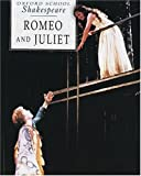 William Shakespeare Romeo and Juliet (Oxford School Shakespeare)