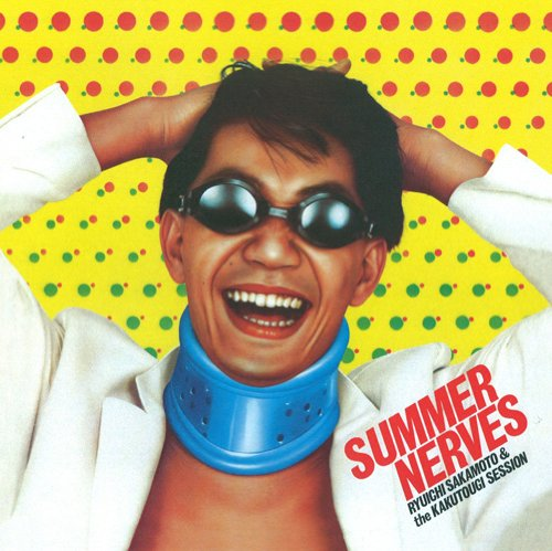 Ryuichi Sakamoto & The Kakutougi Session - Summer Nerves