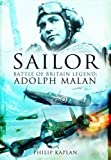 Image of 'SAILOR' MALAN: Battle Of Britain Legend: Adolph G. Malan