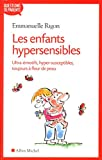 Les enfants hypersensibles-ultra-émotifs, hyper-susceptibles, toujours à fleur de peau...