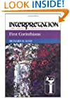 First Corinthians: Interpretation: A Bible Commentary for Teaching and Preaching (Interpretation: A Bible Commentary for Teaching & Preaching)