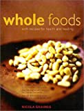 51Z1VBWXARL. SL160  Whole Foods with Recipes for Health and Healing: The Complete Identification Guide to the Essential Healing Foods, plus Over 100 Delicious Vegetarian Recipes