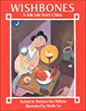 Wishbones: A Folk Tale from China (0711214158) by Wilson, Barbara