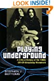 Playing Underground: A Critical History of the 1960s Off-Off-Broadway Movement (Theater: Theory/Text/Performance)