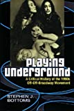 img - for Playing Underground: A Critical History of the 1960s Off-Off-Broadway Movement (Theater: Theory/Text/Performance) book / textbook / text book