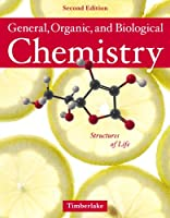 General Organic and Biological Chemistry Structures of by Timberlake
