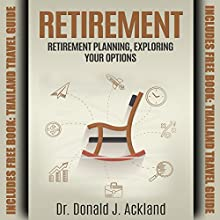 Retirement: Retirement Planning, Exploring Your Options Audiobook by Dr. Donald J. Ackland Narrated by Kevin Kollins